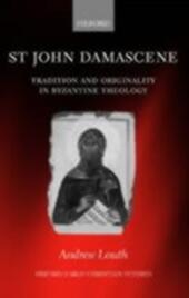 St John Damascene Tradition and Originality in Byzantine Theology