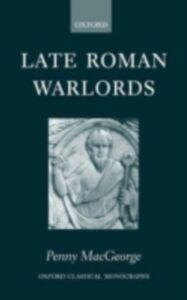 Foto Cover di Late Roman Warlords, Ebook inglese di Penny MacGeorge, edito da OUP Oxford