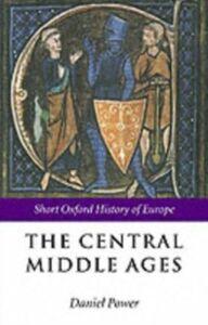 Foto Cover di Central Middle Ages: 950-1320, Ebook inglese di  edito da OUP Oxford