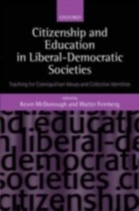 Ebook in inglese Citizenship and Education in Liberal-Democratic Societies: Teaching for Cosmopolitan Values and Collective Identities -, -