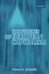 Ebook in inglese Futures of European Capitalism A, SCHMIDT VIVIEN
