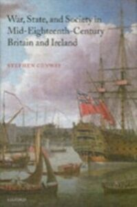 Ebook in inglese War, State, and Society in Mid-Eighteenth-Century Britain and Ireland Conway, Stephen