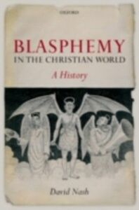 Foto Cover di Blasphemy in the Christian World: A History, Ebook inglese di David Nash, edito da OUP Oxford