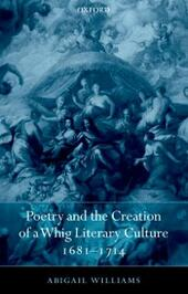 Poetry and the Creation of a Whig Literary Culture 1681-1714