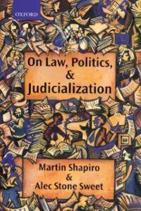 Foto Cover di On Law, Politics, and Judicialization, Ebook inglese di Martin Shapiro,Alec Stone Sweet, edito da OUP Oxford