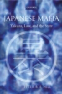 Ebook in inglese Japanese Mafia: Yakuza, Law, and the State Hill, Peter B. E.