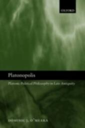 Platonopolis: Platonic Political Philosophy in Late Antiquity