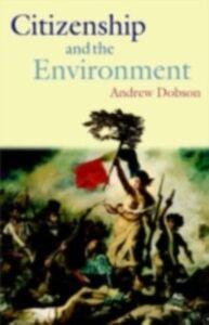 Foto Cover di Citizenship and the Environment, Ebook inglese di Andrew Dobson, edito da OUP Oxford