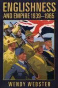 Ebook in inglese Englishness and Empire 1939-1965 Webster, Wendy