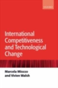 Ebook in inglese International Competitiveness and Technological Change Miozzo, Marcela , Walsh, Vivien