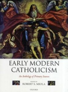 Foto Cover di Early Modern Catholicism: An Anthology of Primary Sources, Ebook inglese di  edito da OUP Oxford