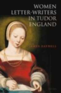 Ebook in inglese Women Letter-Writers in Tudor England Daybell, James