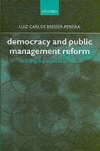 Ebook in inglese Democracy and Public Management Reform: Building the Republican State Bresser-Pereira, Luiz Carlos