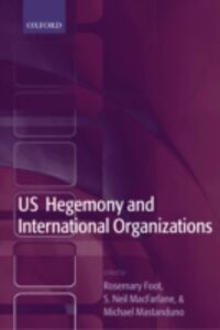 Ebook in inglese US Hegemony and International Organizations: The United States and Multilateral Institutions -, -