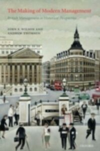Ebook in inglese Making of Modern Management: British Management in Historical Perspective Thomson, Andrew , Wilson, John F.
