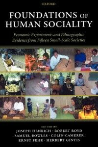 Ebook in inglese Foundations of Human Sociality: Economic Experiments and Ethnographic Evidence from Fifteen Small-Scale Societies -, -
