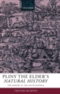 Ebook in inglese Pliny the Elder's Natural History: The Empire in the Encyclopedia Murphy, Trevor
