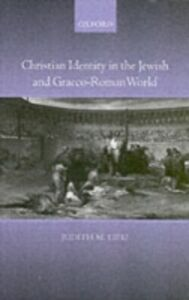 Ebook in inglese Christian Identity in the Jewish and Graeco-Roman World Lieu, Judith