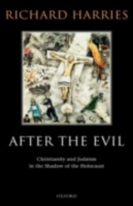 Ebook in inglese After the Evil: Christianity and Judaism in the Shadow of the Holocaust Harries, Richard