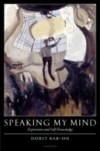 Ebook in inglese Speaking My Mind: Expression and Self-Knowledge Bar-On, Dorit
