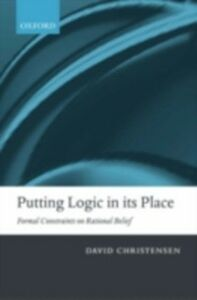 Foto Cover di Putting Logic in its Place: Formal Constraints on Rational Belief, Ebook inglese di David Christensen, edito da OUP Oxford