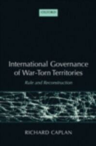 Ebook in inglese International Governance of War-Torn Territories: Rule and Reconstruction Caplan, Richard