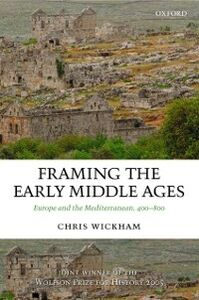 Ebook in inglese Framing the Early Middle Ages: Europe and the Mediterranean, 400-800 Wickham, Chris