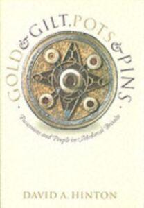 Foto Cover di Gold and Gilt, Pots and Pins Possessions and People in Medieval Britain, Ebook inglese di HINTON DAVID A, edito da Oxford University Press