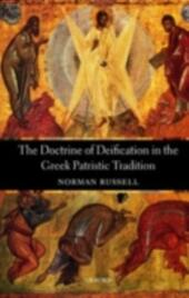 Doctrine of Deification in the Greek Patristic Tradition