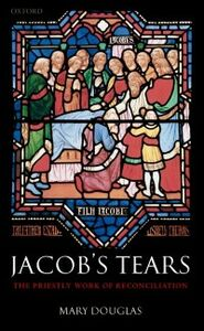 Ebook in inglese Jacob's Tears: The Priestly Work of Reconciliation Douglas, Mary