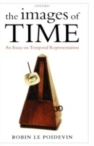 Ebook in inglese Images of Time: An Essay on Temporal Representation Le Poidevin, Robin