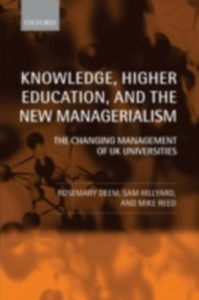 Ebook in inglese Knowledge, Higher Education, and the New Managerialism: The Changing Management of UK Universities Deem, Rosemary , Hillyard, Sam , Reed, Michael