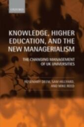 Knowledge, Higher Education, and the New Managerialism: The Changing Management of UK Universities