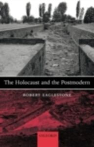 Ebook in inglese Holocaust and the Postmodern Eaglestone, Robert