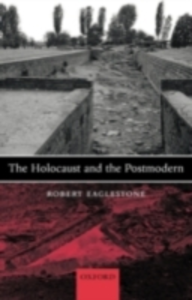 Ebook in inglese Holocaust and the Postmodern Eaglestone, Robert