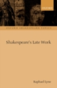 Ebook in inglese Shakespeare's Late Work Lyne, Raphael