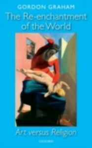 Ebook in inglese Re-enchantment of the World: Art versus Religion Graham, Gordon