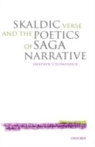 Ebook in inglese Skaldic Verse and the Poetics of Saga Narrative O'Donoghue, Heather