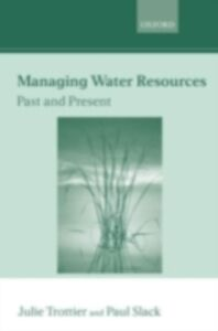 Ebook in inglese Managing Water Resources, Past and Present -, -