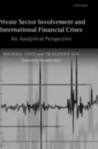 Foto Cover di Private Sector Involvement and International Financial Crises: An Analytical Perspective, Ebook inglese di Michael Chui,Prasanna Gai, edito da OUP Oxford