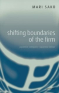 Ebook in inglese Shifting Boundaries of the Firm: Japanese Company - Japanese Labour Sako, Mari