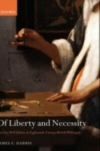 Ebook in inglese Of Liberty and Necessity: The Free Will Debate in Eighteenth-Century British Philosophy Harris, James A.