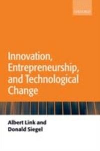 Ebook in inglese Innovation, Entrepreneurship, and Technological Change Link, Albert N. , Siegel, Donald S.