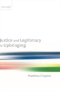 Ebook in inglese Justice and Legitimacy in Upbringing Clayton, Matthew