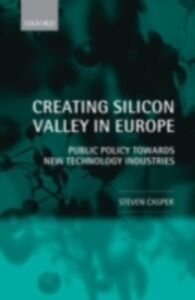 Ebook in inglese Creating Silicon Valley in Europe: Public Policy Towards New Technology Industries Casper, Steven