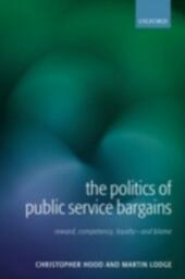 Politics of Public Service Bargains: Reward, Competency, Loyalty - and Blame