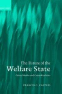 Foto Cover di Future of the Welfare State: Crisis Myths and Crisis Realities, Ebook inglese di Francis G. Castles, edito da OUP Oxford