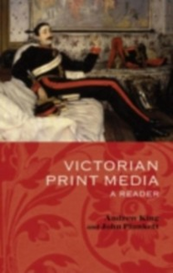 Ebook in inglese Victorian Print Media: A Reader King, Andrew , Plunkett, John
