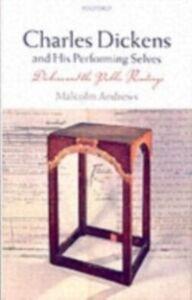 Foto Cover di Charles Dickens and His Performing Selves, Ebook inglese di Malcolm Andrews, edito da Oxford University Press, UK