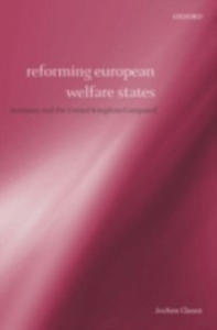 Ebook in inglese Reforming European Welfare States: Germany and the United Kingdom Compared Clasen, Jochen